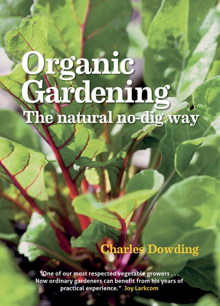 Organic Gardening. The Natural No-Dig Way